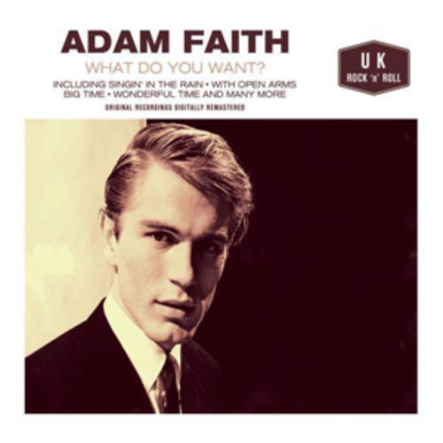 Adam Faith : What Do You Want?  (CD 2011)  USED