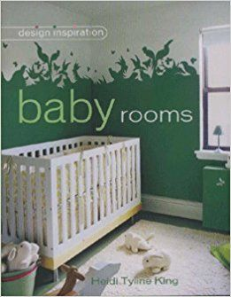 Baby's Rooms (Design Inspiration),Heidi Tyline King 2006 (USED)