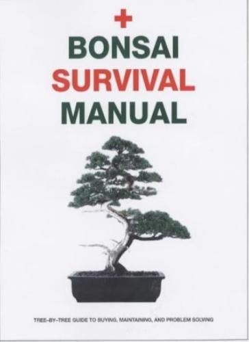 Bonsai Survival Manual: An Essential Guide to Buying, Maintaining and Problem Solving 2003 (used)