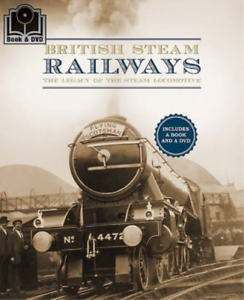 British Steam Railways: The Legacy Of The Steam Locomotive,  (BOOK N DVD 2013) USED