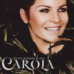 Carola - Elvis Barbra & Jag CD 2011 (USED)
