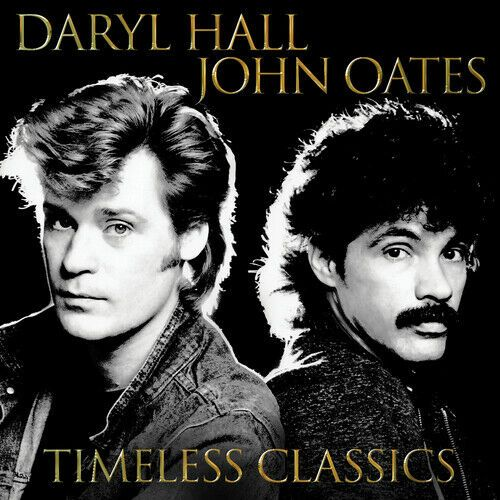 Daryl Hall and John Oates : Timeless Classics ( CD 2017) NEW N SEALED