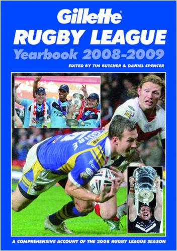Gillette Rugby League Yearbook 2008-2009: A Comprehensive Account of the 2008 Rugby League Season
