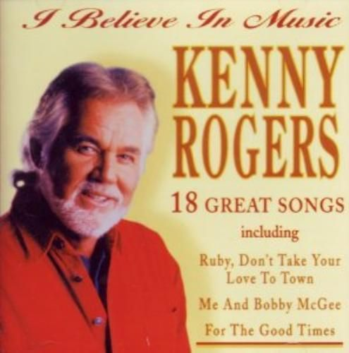 Kenny Rogers : I Believe in Music...18 Songs CD 1999 (USED)