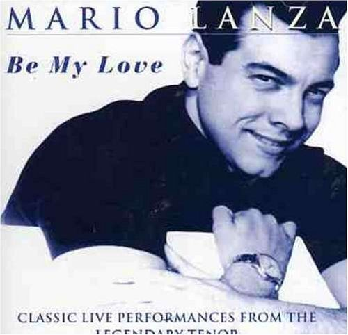 Mario Lanza - Be My Love: Classic Live Performances Legendary Tenor ( CD 1998) USED