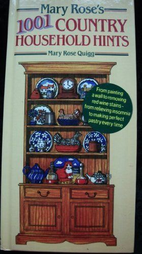 Mary Rose's 1001 Country Household Hints, Mary Rose Quigg |1994 (USED)