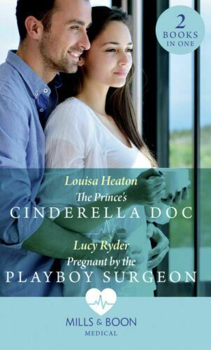 MILLS &BOON THE PRINCES CINDERELLA DOC/PREGNANT BY THE PLAYBOY SURGEON 2019)USED