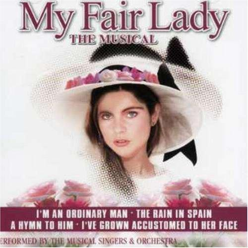 MY FAIR LADY - THE MUSICAL - PERFORMED BY THE MUSICAL SINGERS & ORCHESTRA (CD 2001) USED