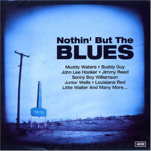 NOTHIN' BUT THE BLUES ( 4 CD BOXSET 1998) USED