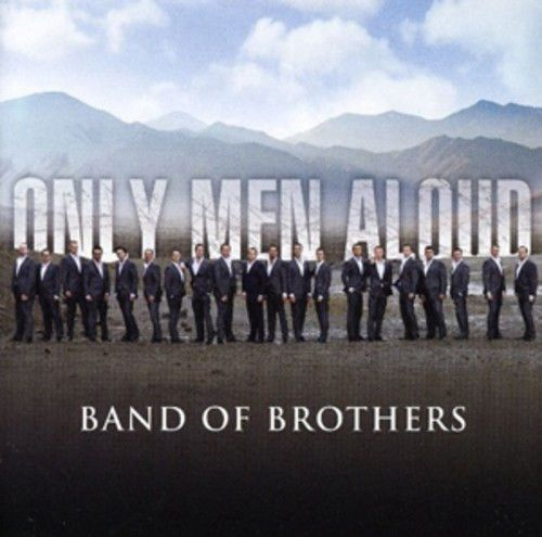 Only Men Aloud : Band of Brothers CD (2009) USED