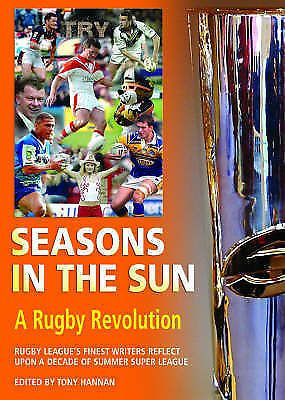 Seasons in the Sun: A Rugby Revolution Rugby League (Hardback, 2005) USED