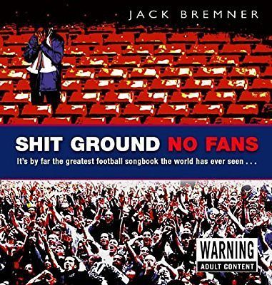 Shit Ground No Fans,Jack Bremner 2004,  Used
