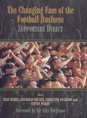 The Changing Face of the Football Business: Supporters Direct  (BOOK 2001 ) USED