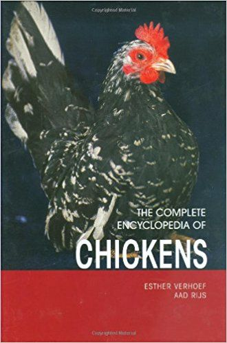 The Complete Encyclopedia Of Chickens 2008 BY ESTHER VERHOEF & AAD RIJS (USED)