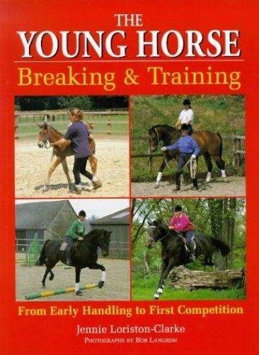 The Young Horse: Breaking and Training, Loriston-Clark, Jenny Paperback Book 2003 (USED)