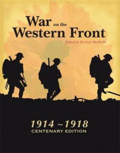 WAR  ON THE WESTERN FRONT  1914-1918 CENTENARY EDITION (HARDBACK 2013) USED