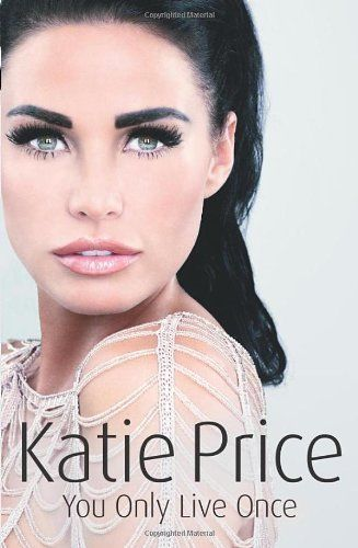 You Only Live Once by Katie Price (Hardback, 2010) USED